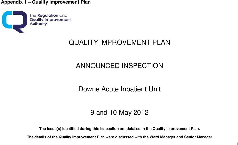 during this inspection are detailed in the Quality Improvement Plan.