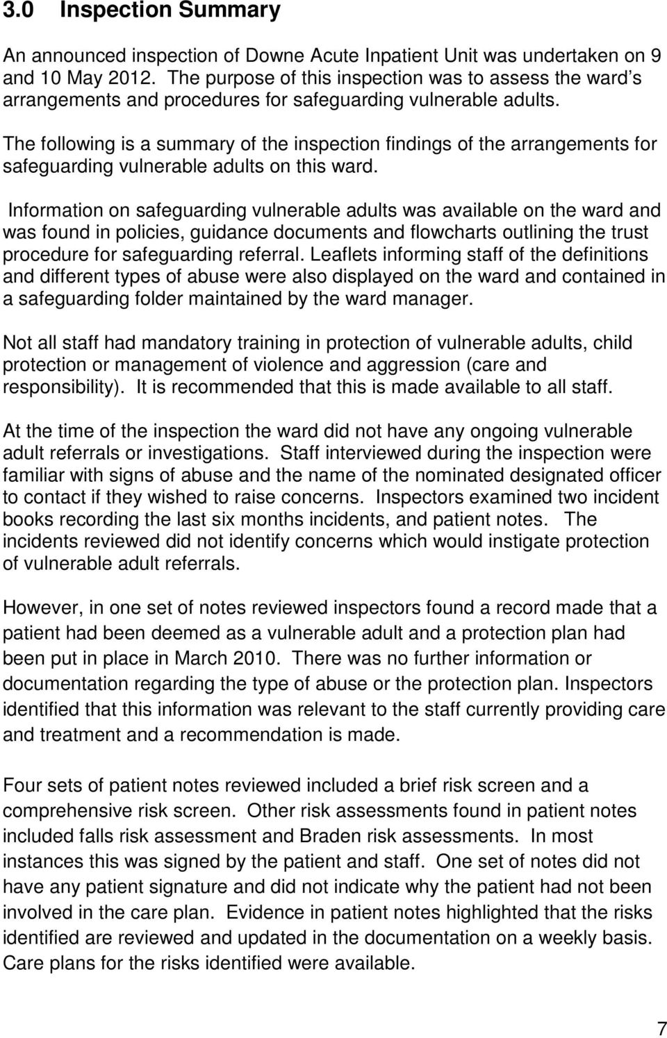 The following is a summary of the inspection findings of the arrangements for safeguarding vulnerable adults on this ward.