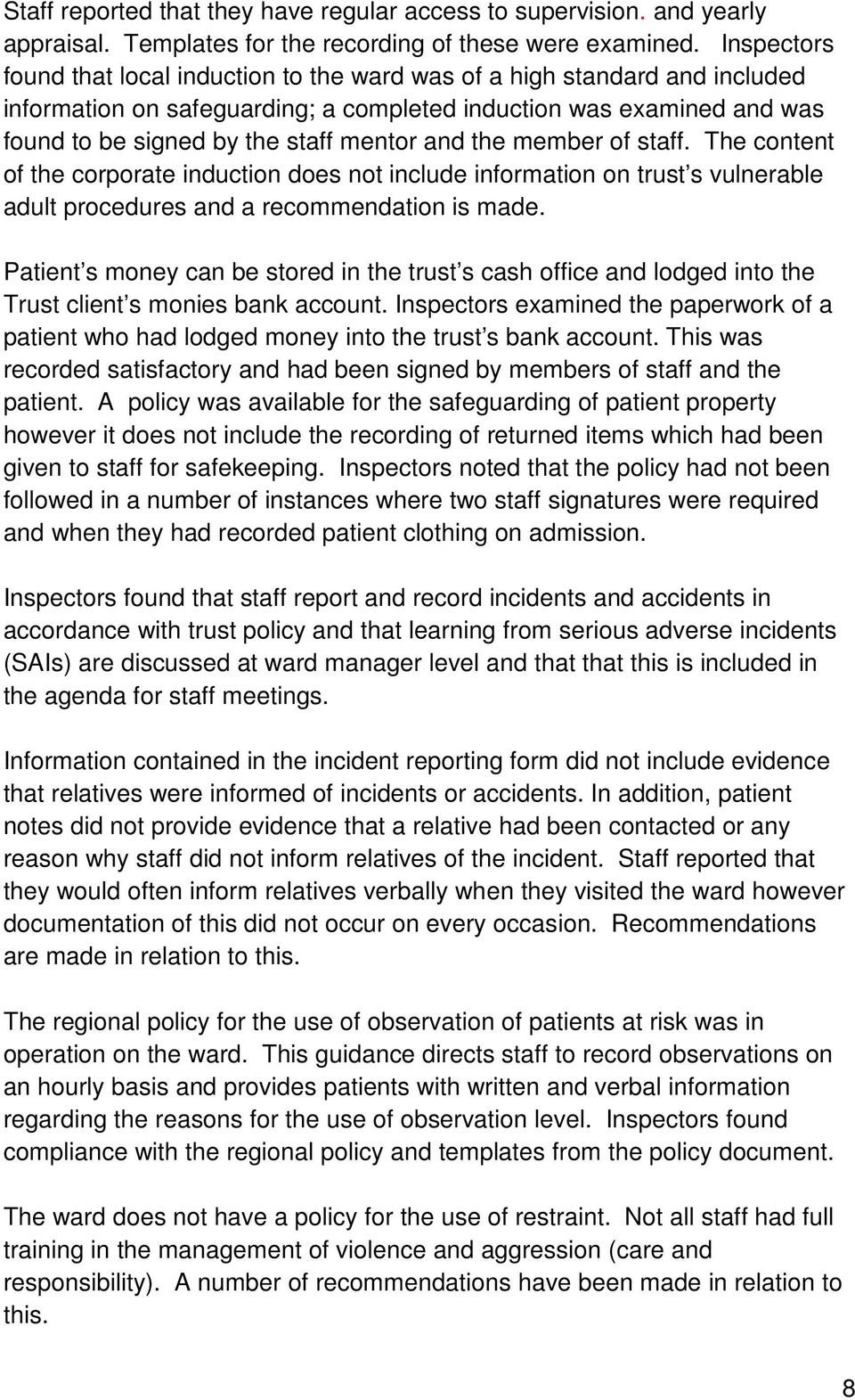 and the member of staff. The content of the corporate induction does not include information on trust s vulnerable adult procedures and a recommendation is made.