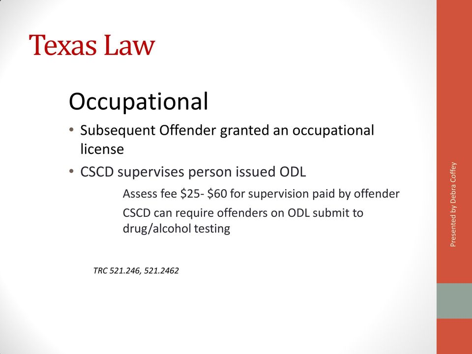 fee $25- $60 for supervision paid by offender CSCD can