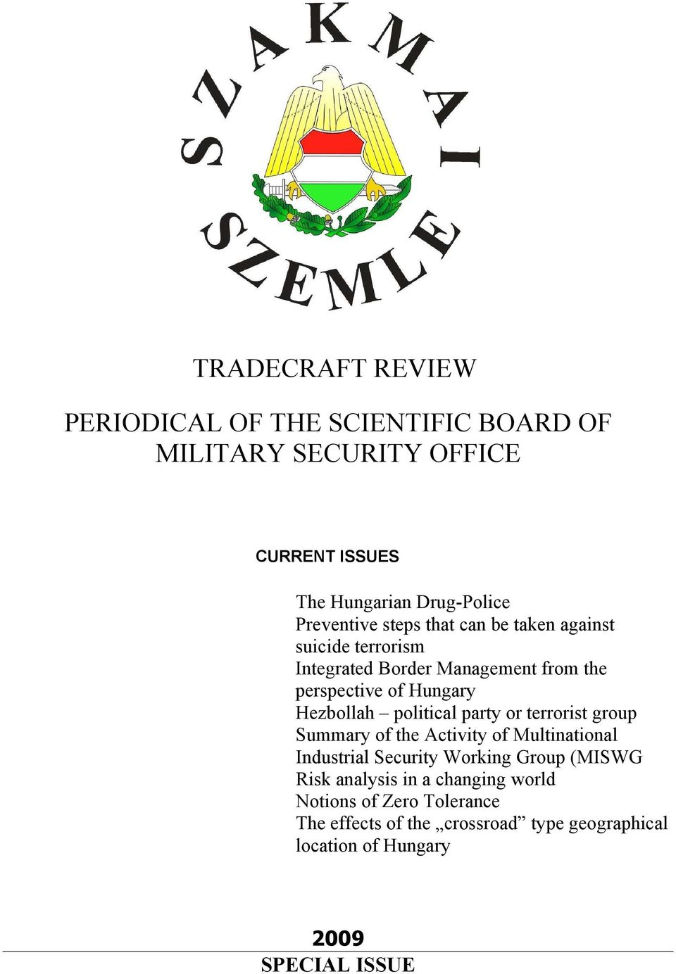 Hezbollah political party or terrorist group Summary of the Activity of Multinational Industrial Security Working Group (MISWG