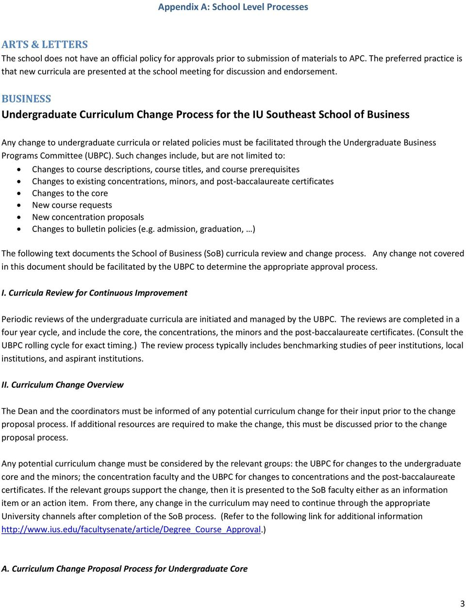 BUSINESS Undergraduate Curriculum Change Process for the IU Southeast School of Business Any change to undergraduate curricula or related policies must be facilitated through the Undergraduate
