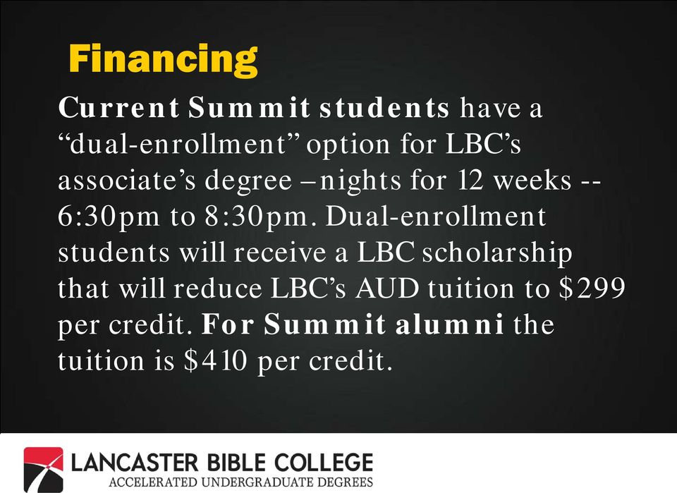 Dual-enrollment students will receive a LBC scholarship that will reduce