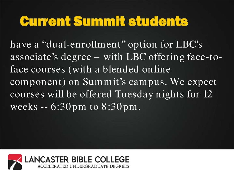 blended online component) on Summit s campus.