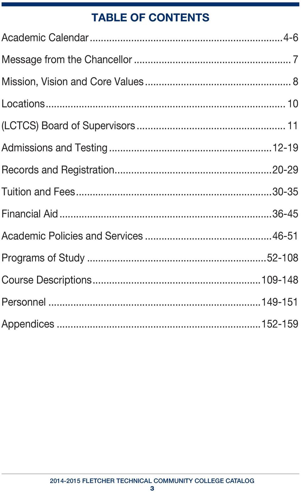 .. 11 Admissions and Testing...12-19 Records and Registration...20-29 Tuition and Fees.