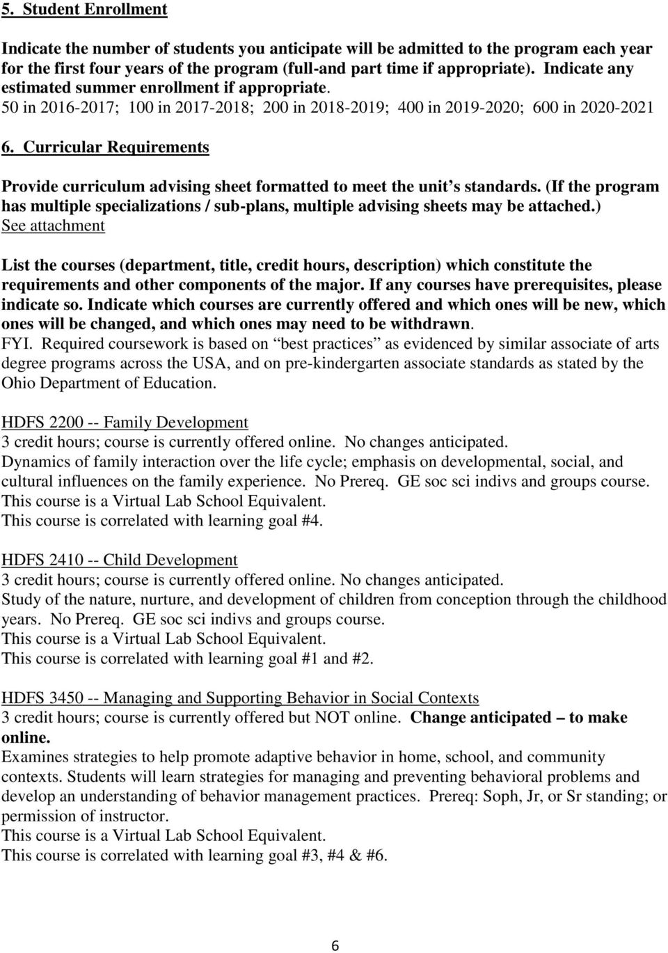 Curricular Requirements Provide curriculum advising sheet formatted to meet the unit s standards. (If the program has multiple specializations / sub-plans, multiple advising sheets may be attached.