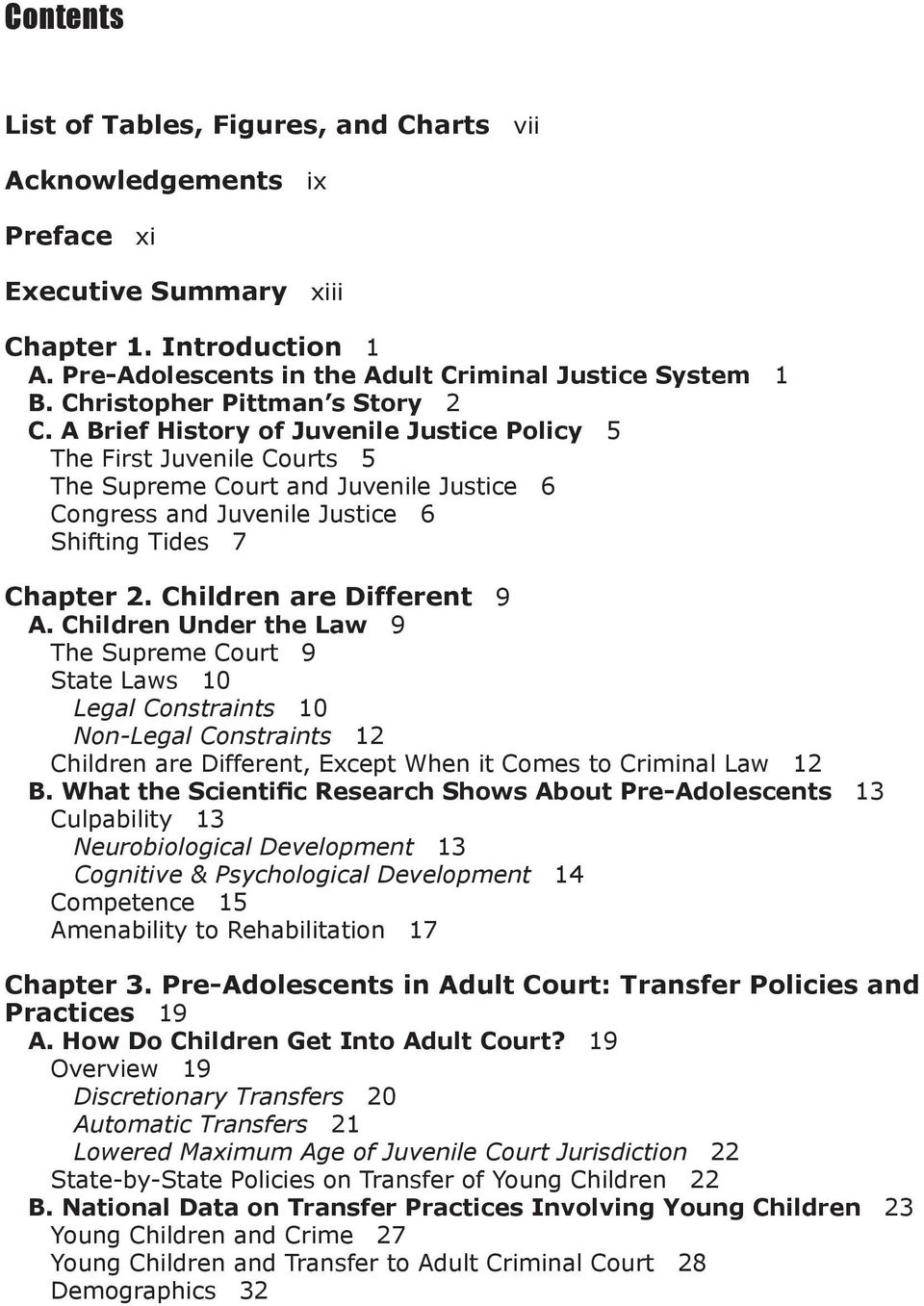 A Brief History of Juvenile Justice Policy 5 The First Juvenile Courts 5 The Supreme Court and Juvenile Justice 6 Congress and Juvenile Justice 6 Shifting Tides 7 Chapter 2.