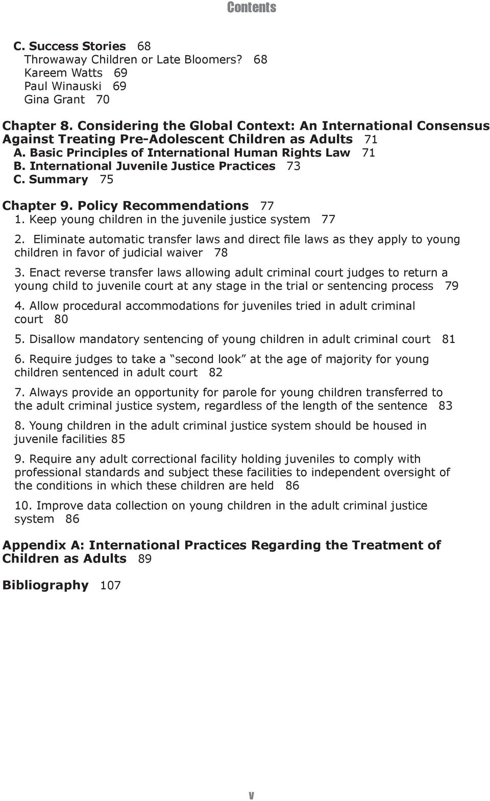 International Juvenile Justice Practices 73 C. Summary 75 Chapter 9. Policy Recommendations 77 1. Keep young children in the juvenile justice system 77 2.