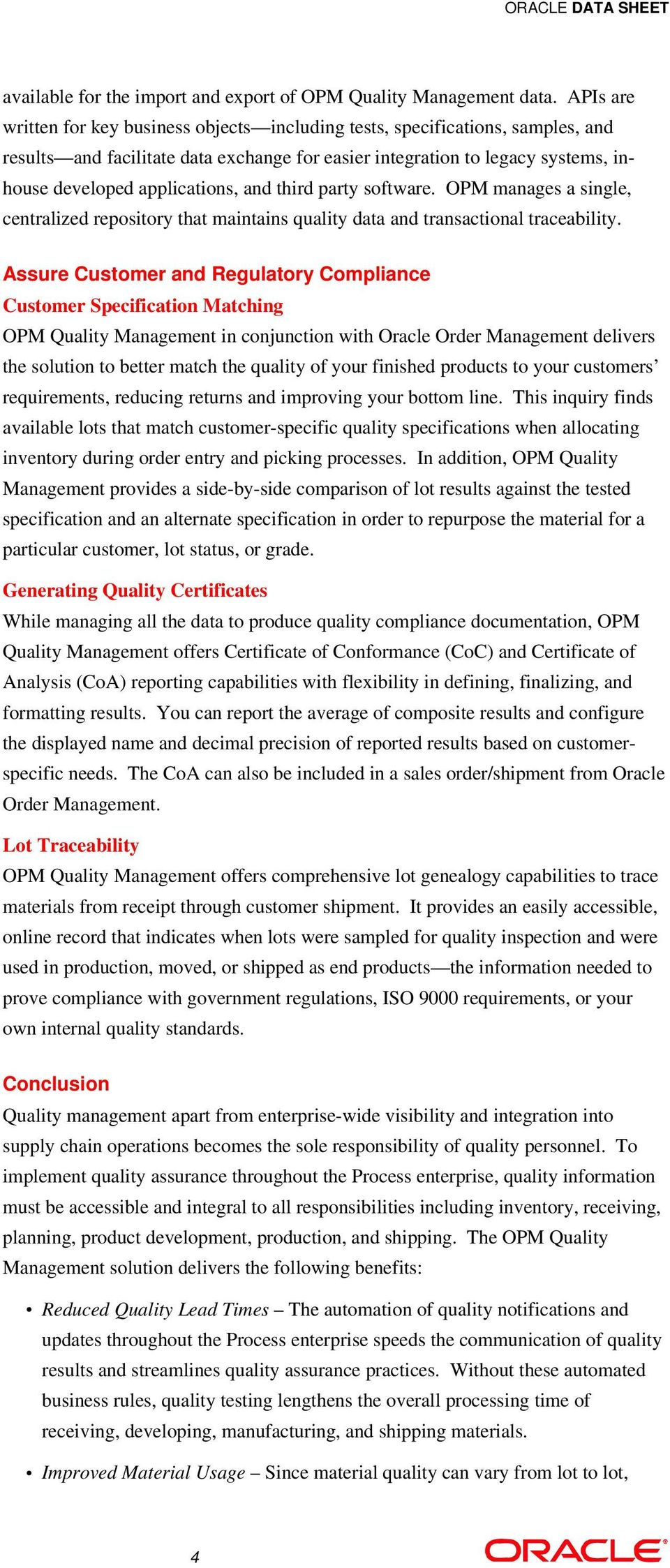 and third party software. OPM manages a single, centralized repository that maintains quality data and transactional traceability.