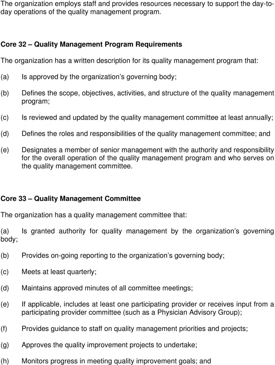 the scope, objectives, activities, and structure of the quality management program; Is reviewed and updated by the quality management committee at least annually; Defines the roles and