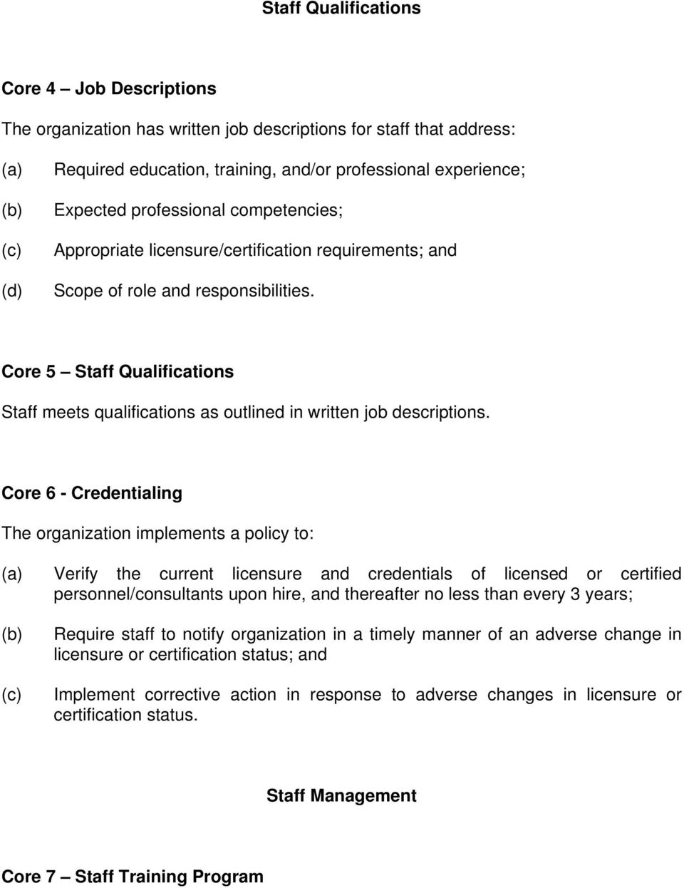 Core 5 Staff Qualifications Staff meets qualifications as outlined in written job descriptions.