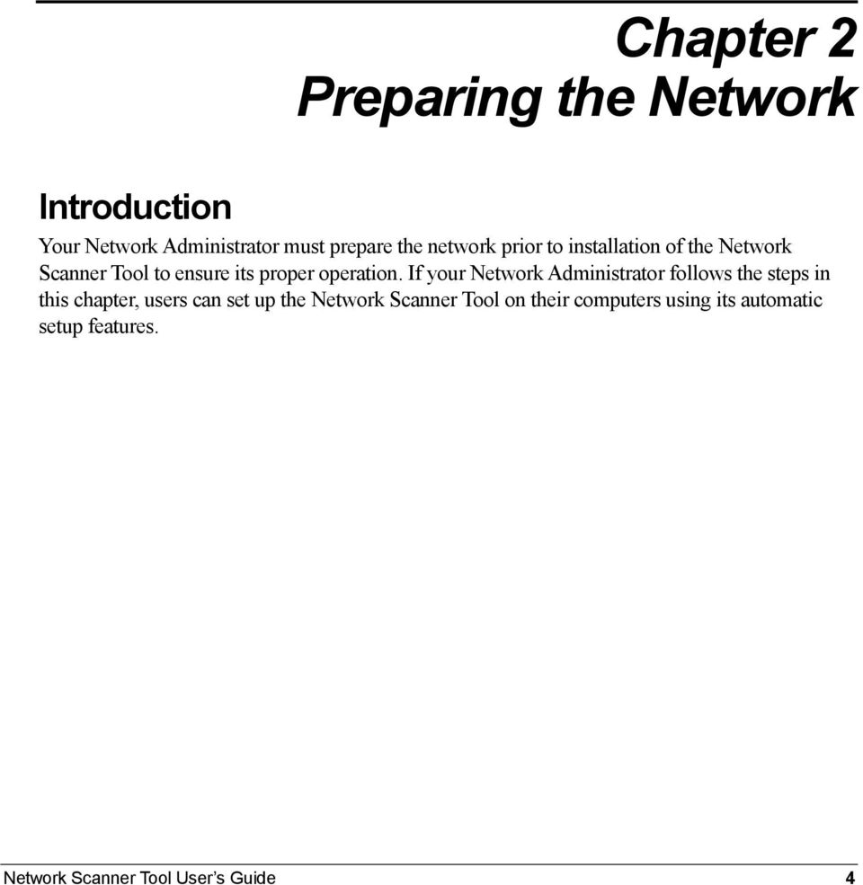 If your Network Administrator follows the steps in this chapter, users can set up the Network