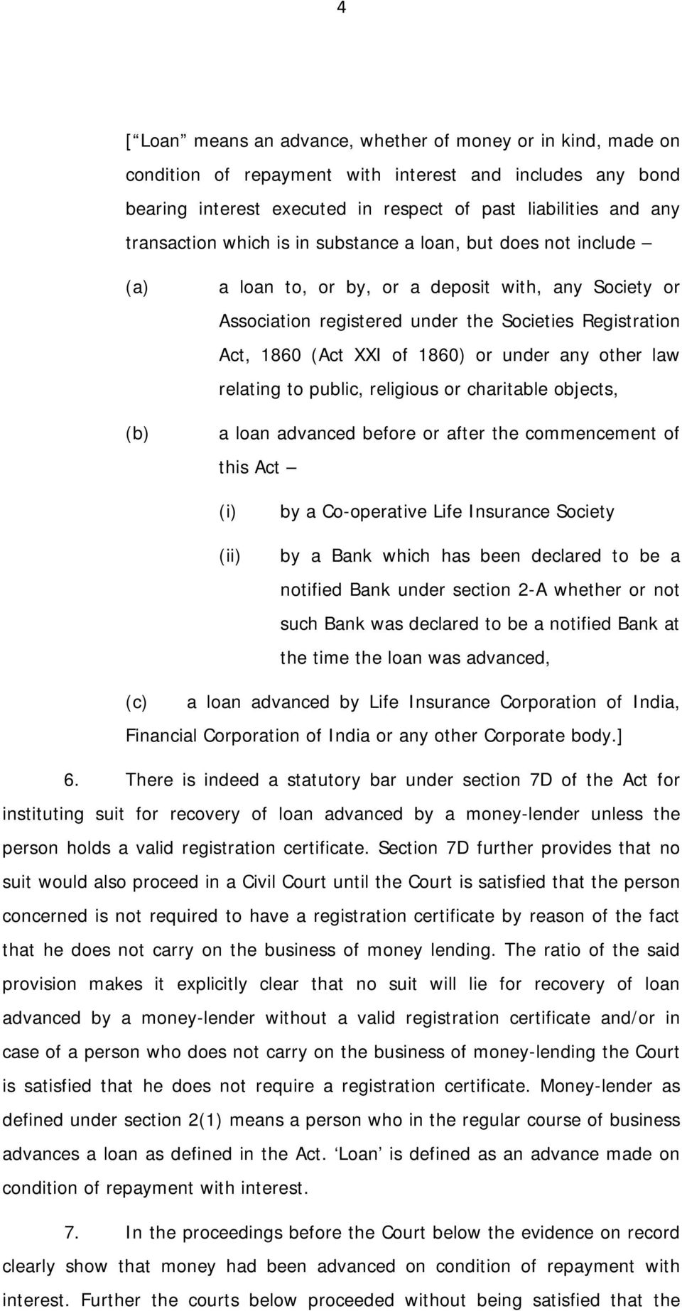 under any other law relating to public, religious or charitable objects, a loan advanced before or after the commencement of this Act (i) (ii) by a Co-operative Life Insurance Society by a Bank which
