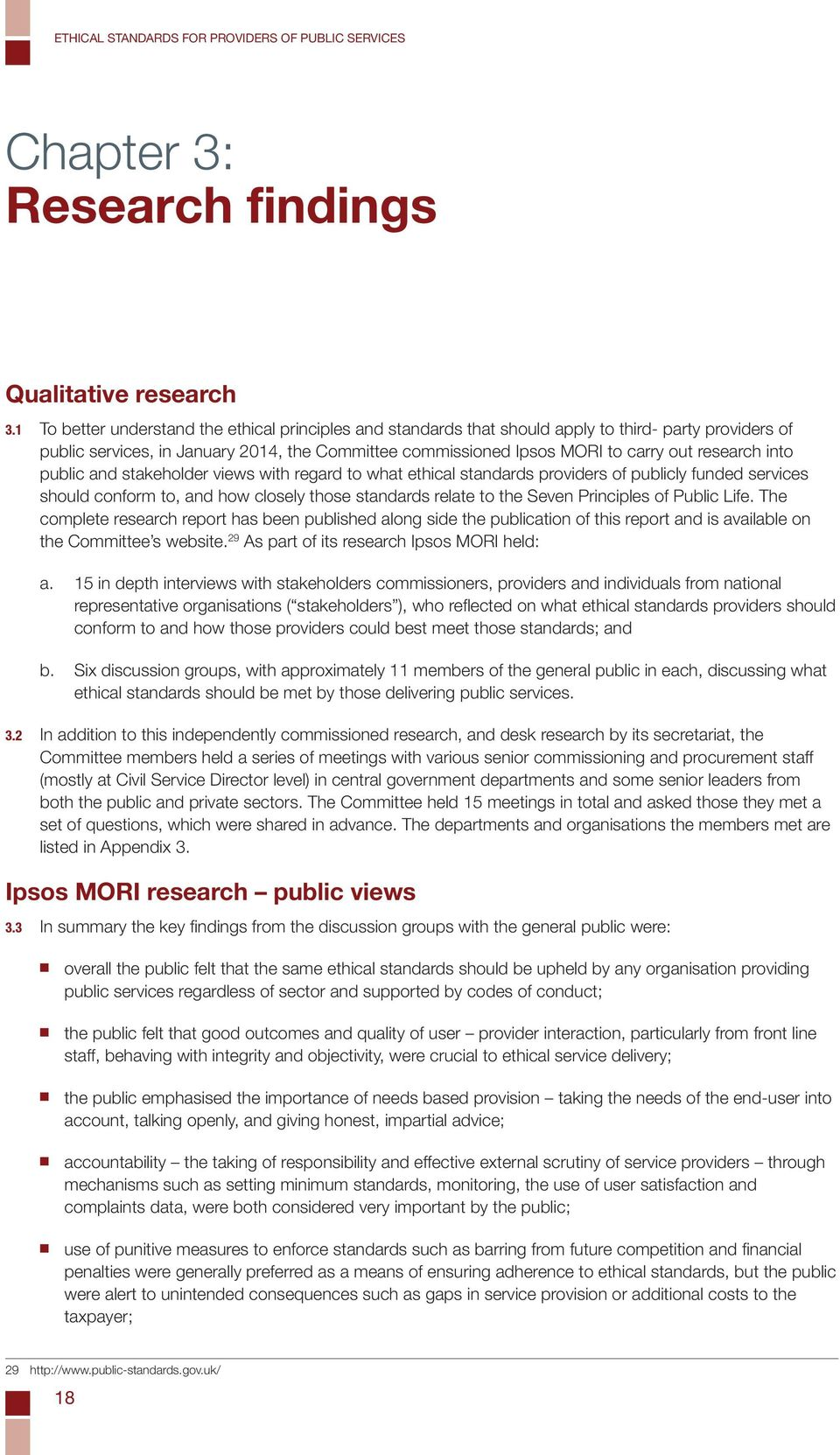 research into public and stakeholder views with regard to what ethical standards providers of publicly funded services should conform to, and how closely those standards relate to the Seven