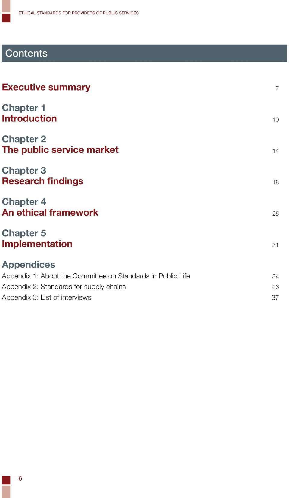 An ethical framework 25 Chapter 5 Implementation 31 Appendices Appendix 1: About the Committee on