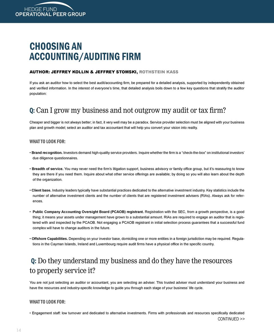 In the interest of everyone s time, that detailed analysis boils down to a few key questions that stratify the auditor population: Q: Can I grow my business and not outgrow my audit or tax firm?