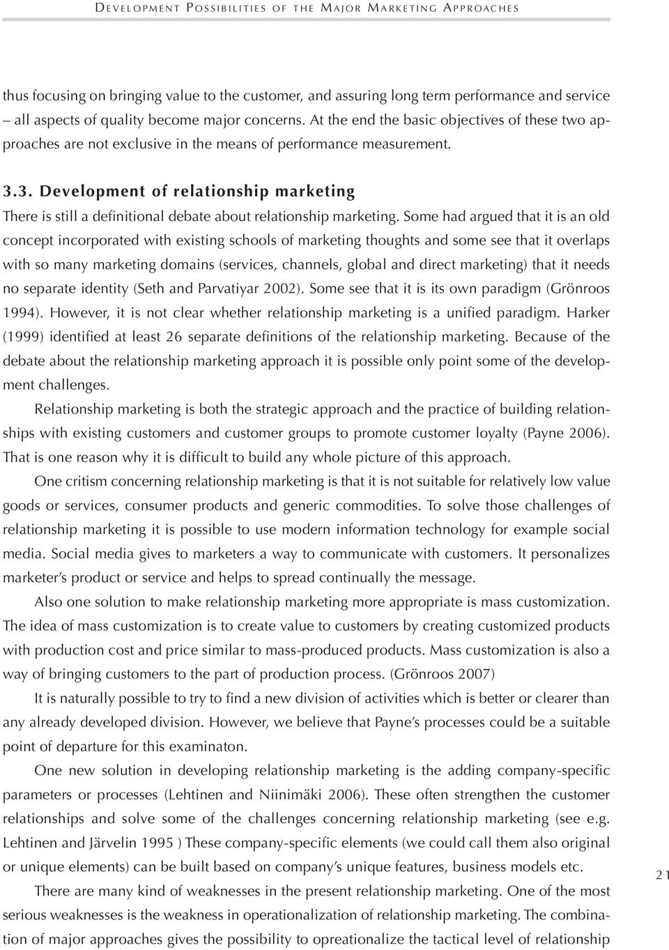 3. Development of relationship marketing There is still a definitional debate about relationship marketing.