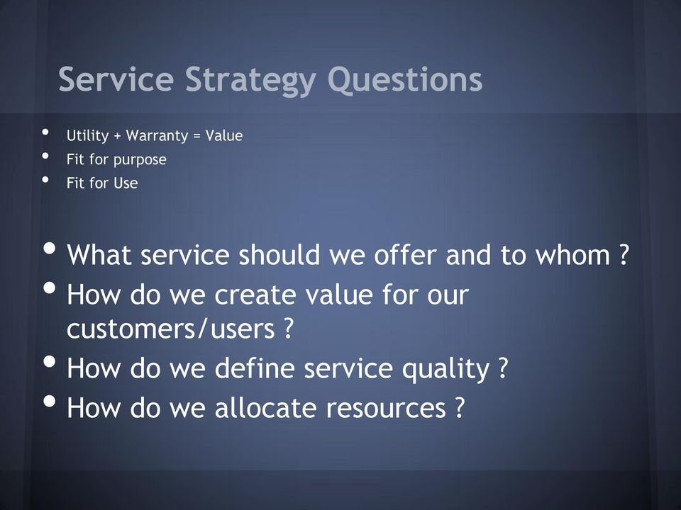 and t whm? Hw d we create value fr ur custmers/users?