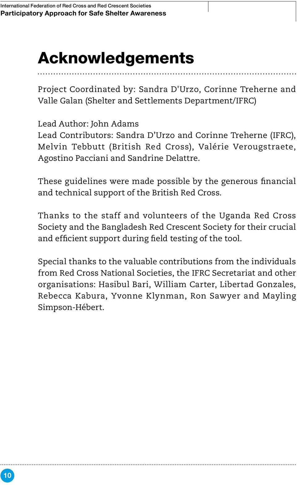 These guidelines were made possible by the generous financial and technical support of the British Red Cross.