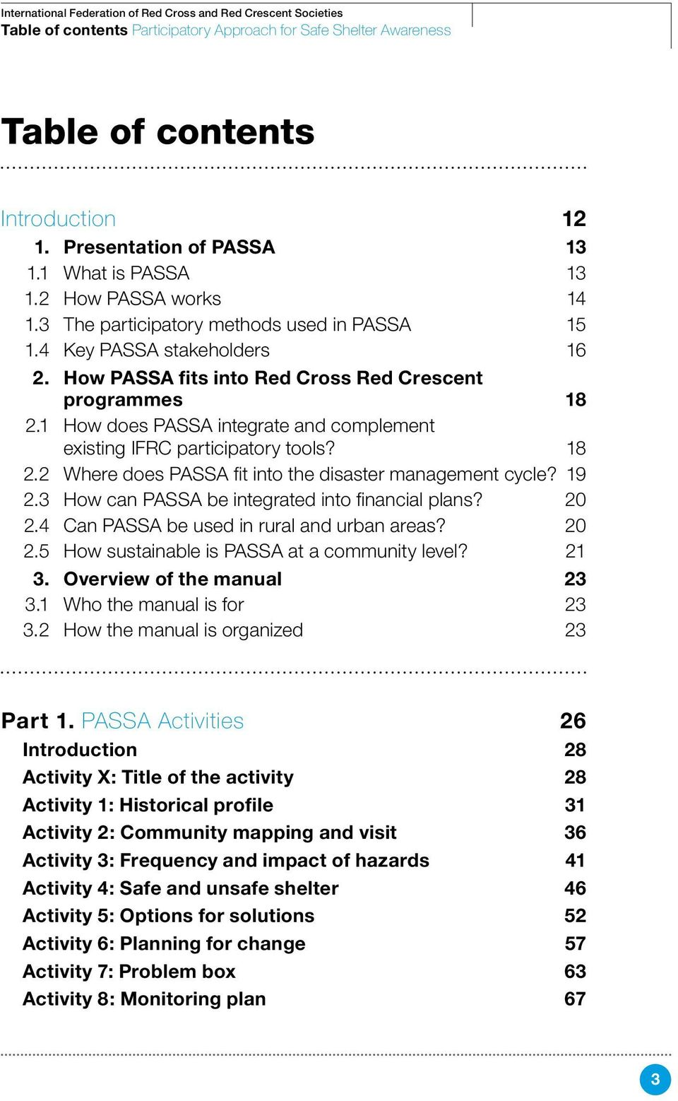 1 How does PASSA integrate and complement existing IFRC participatory tools? 18 2.2 Where does PASSA fit into the disaster management cycle? 19 2.3 How can PASSA be integrated into financial plans?