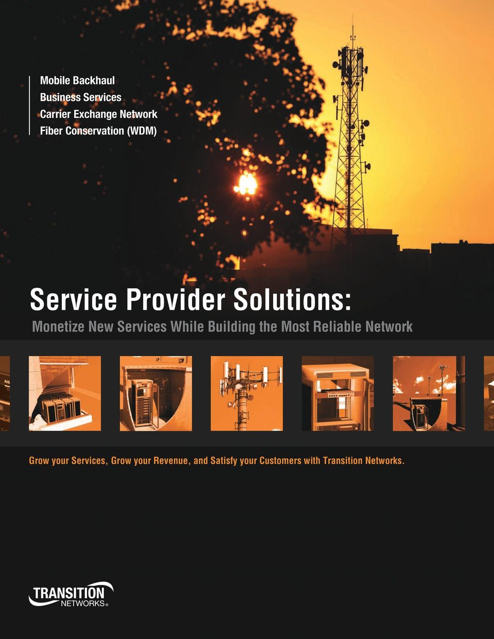 Services While Building the Most Reliable Network Grow your
