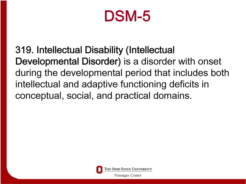 developmental period that includes both intellectual and
