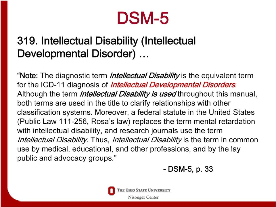 Although the term Intellectual Disability is used throughout this manual, both terms are used in the title to clarify relationships with other classification systems.
