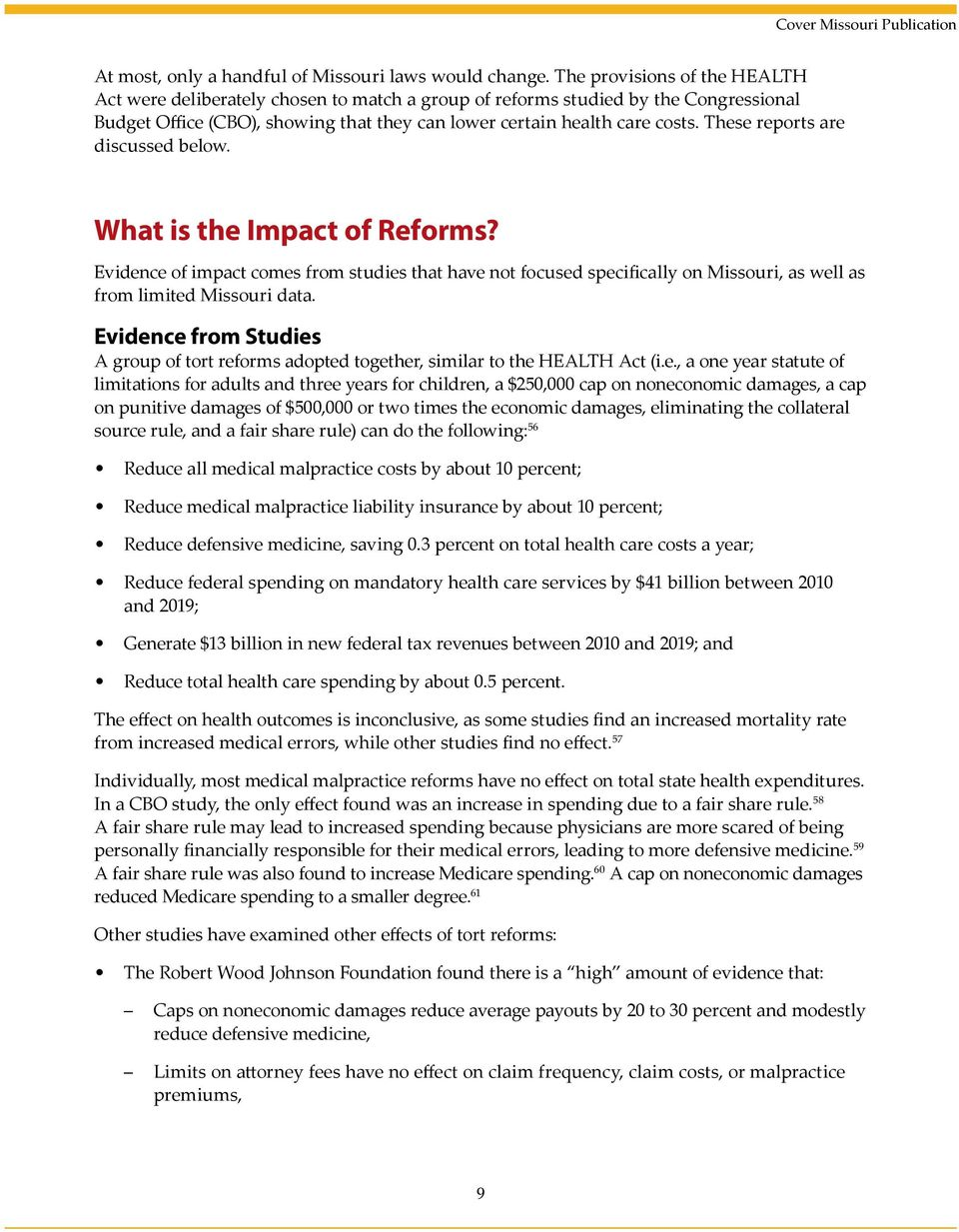 These reports are discussed below. What is the Impact of Reforms? Evidence of impact comes from studies that have not focused specifically on Missouri, as well as from limited Missouri data.