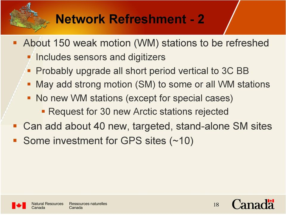 May add strong motion (SM) to some or all WM stations! No new WM stations (except for special cases)!