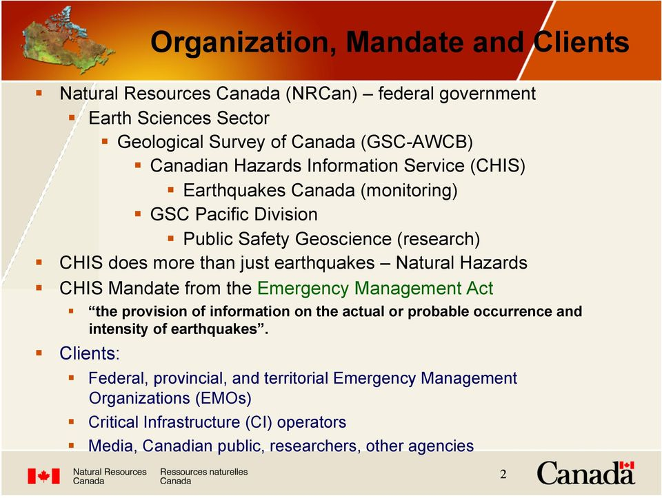 CHIS does more than just earthquakes Natural Hazards! CHIS Mandate from the Emergency Management Act!