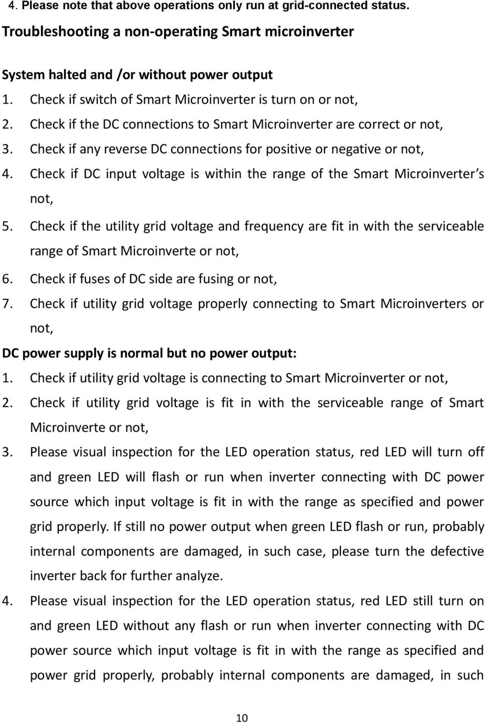 Check if any reverse DC connections for positive or negative or not, 4. Check if DC input voltage is within the range of the Smart Microinverter s not, 5.