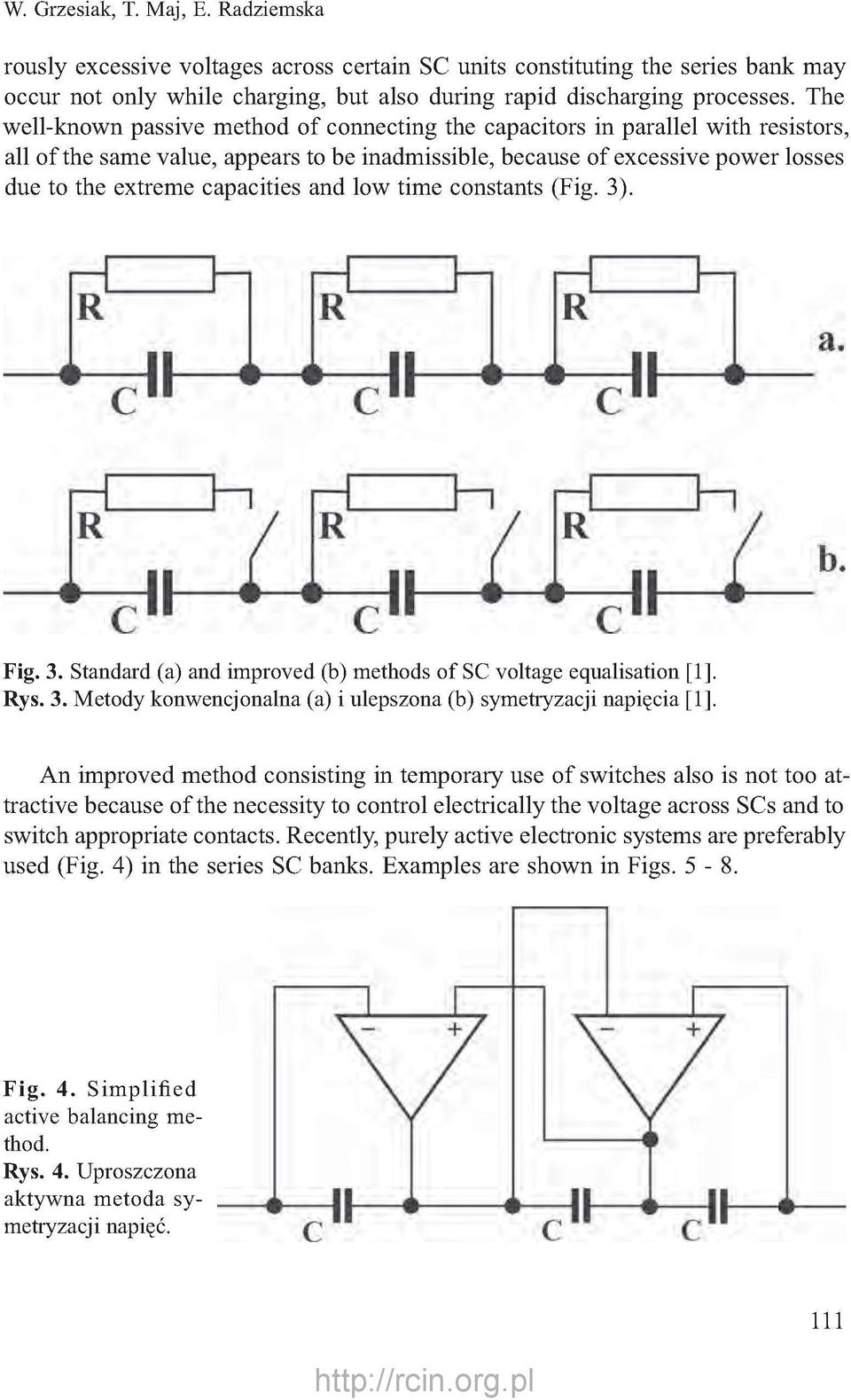 capacities and low time constants (Fig. 3). Fig. 3. Standard (a) and improved (b) methods of SC voltage equalisation [1]. Rys. 3. Metody konwencjonalna (a) i ulepszona (b) symetryzacji napięcia [1].