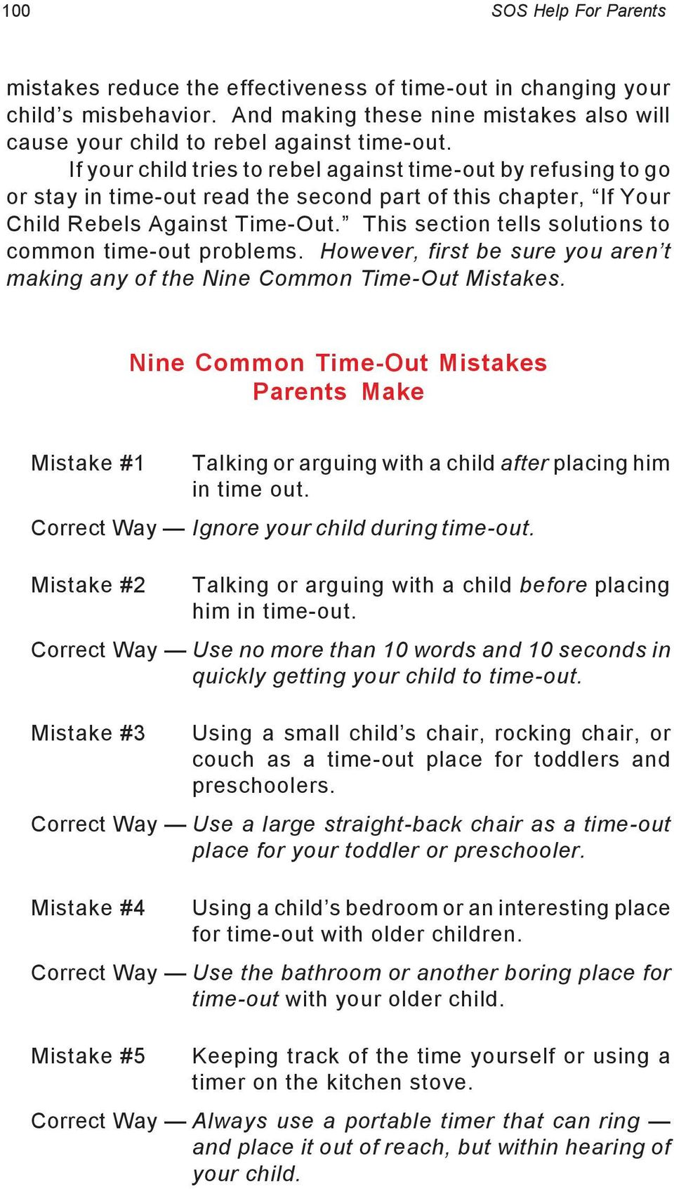This section tells solutions to common time-out problems. However, first be sure you aren t making any of the Nine Common Time-Out Mistakes.