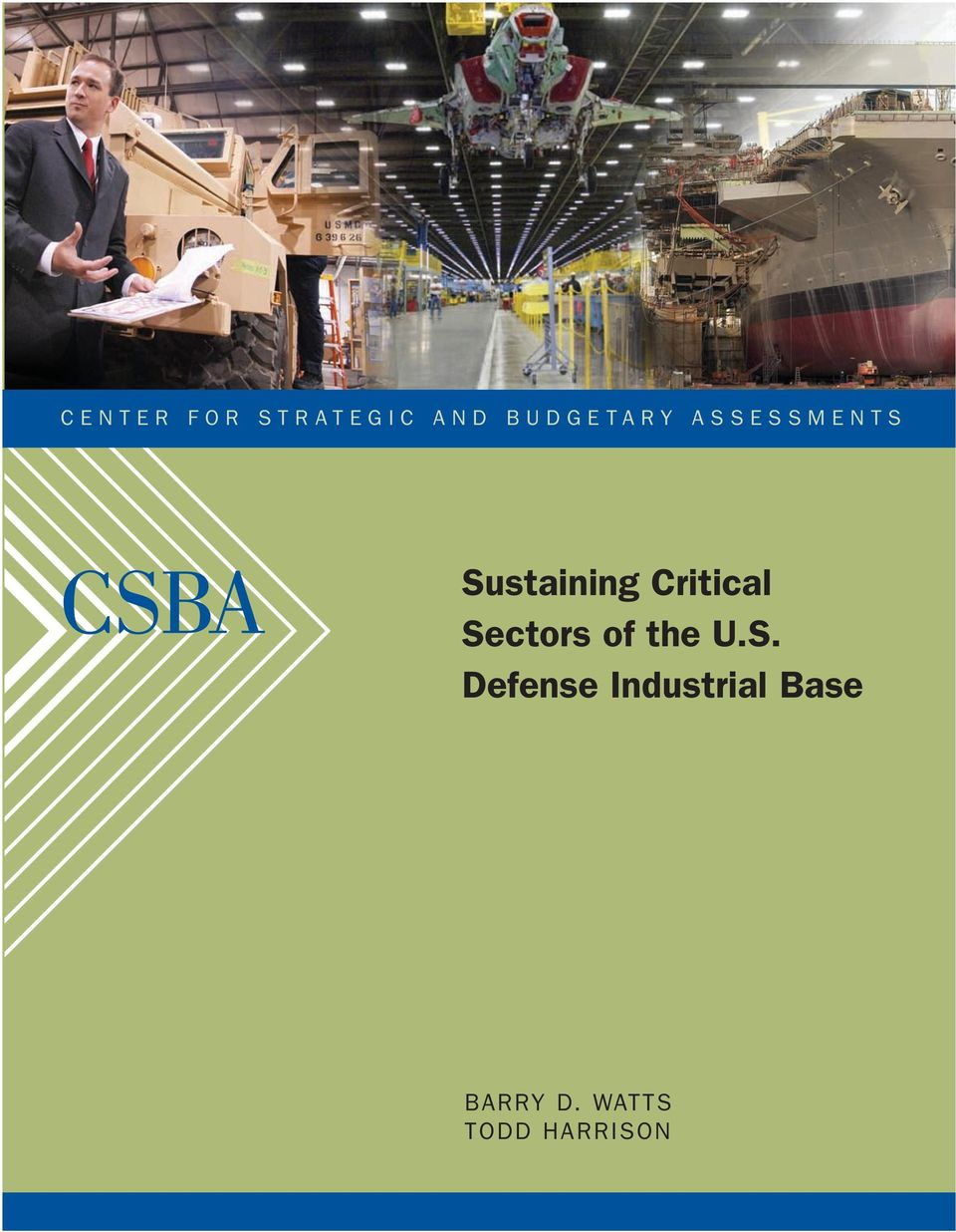 Sustaining Critical Sectors of the U.S. Defense Industrial Base Barry D.