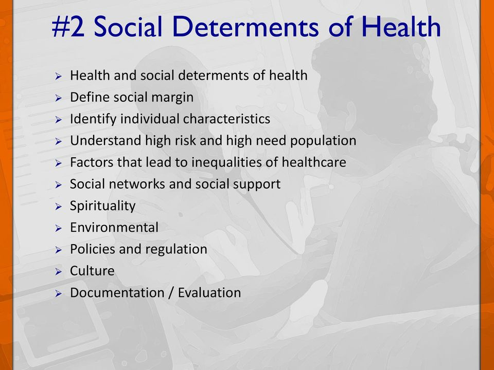 population Factors that lead to inequalities of healthcare Social networks and social