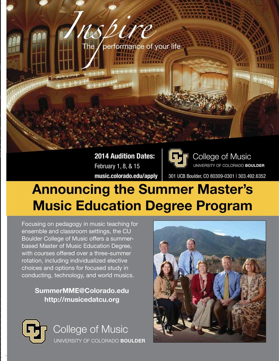 the CU Boulder College of Music offers a summerbased Master of Music Education Degree, with courses offered over a three-summer rotation,
