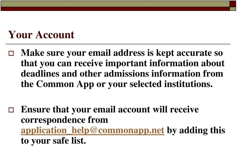 Common App or your selected institutions.