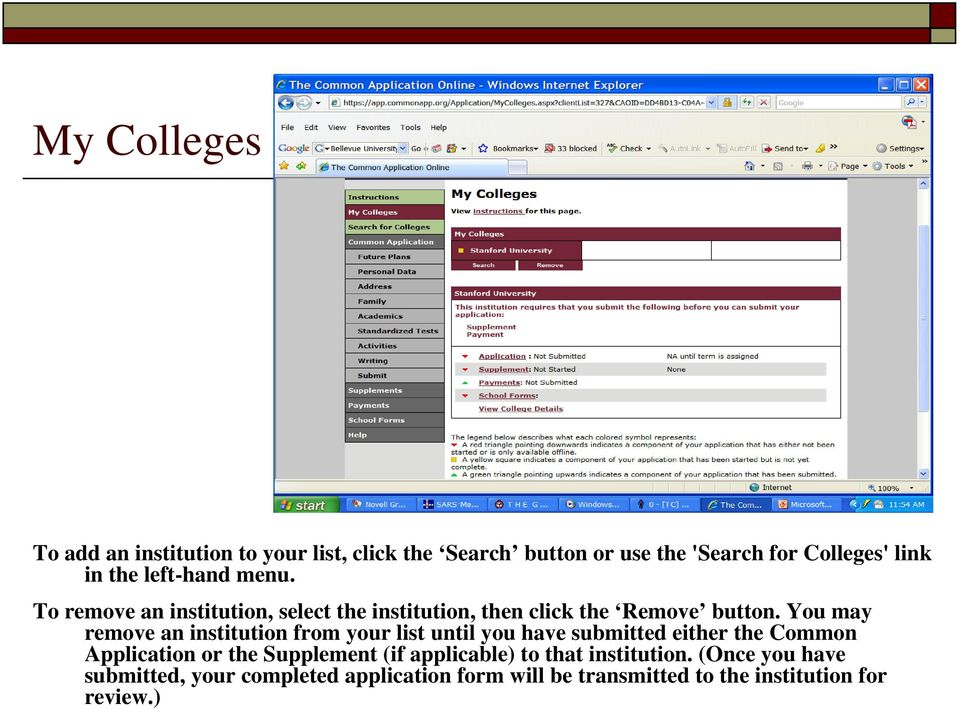 You may remove an institution from your list until you have submitted either the Common Application or the Supplement