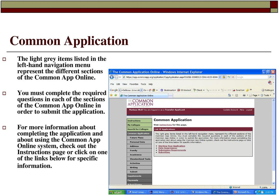 You must complete the required questions in each of the sections of the Common App Online in order to submit the