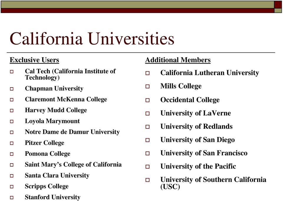 University Scripps College Stanford University Additional Members California Lutheran University Mills College Occidental College University