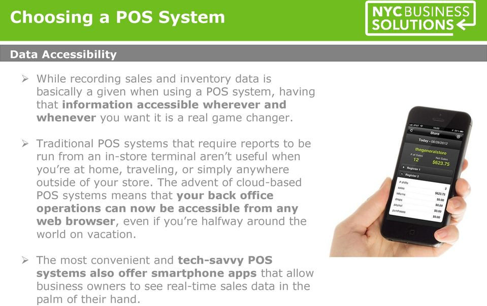 Traditional POS systems that require reports to be run from an in-store terminal aren t useful when you re at home, traveling, or simply anywhere outside of your store.