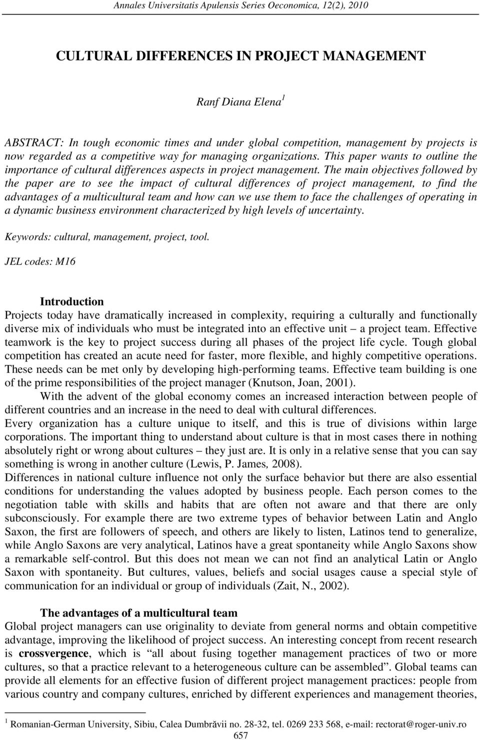 cultural differences and people management essay This paper describes the most well-known and accepted theories of cultural differences and illustrates them with examples from project management these theories consider relations between people, motivational orientation, definition of self and others, attitudes toward time, risk, control, context, and the environment.