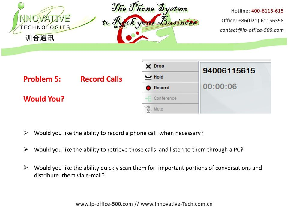 Would you like the ability to retrieve those calls and listen to them