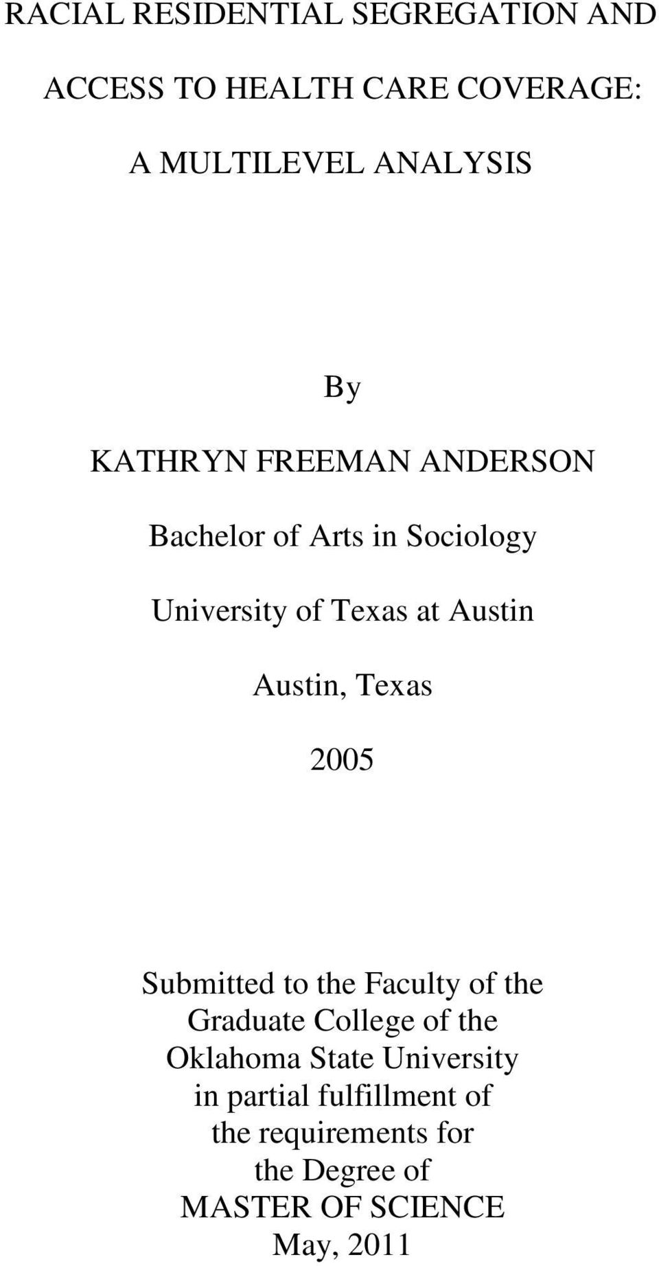 Austin, Texas 2005 Submitted to the Faculty of the Graduate College of the Oklahoma State