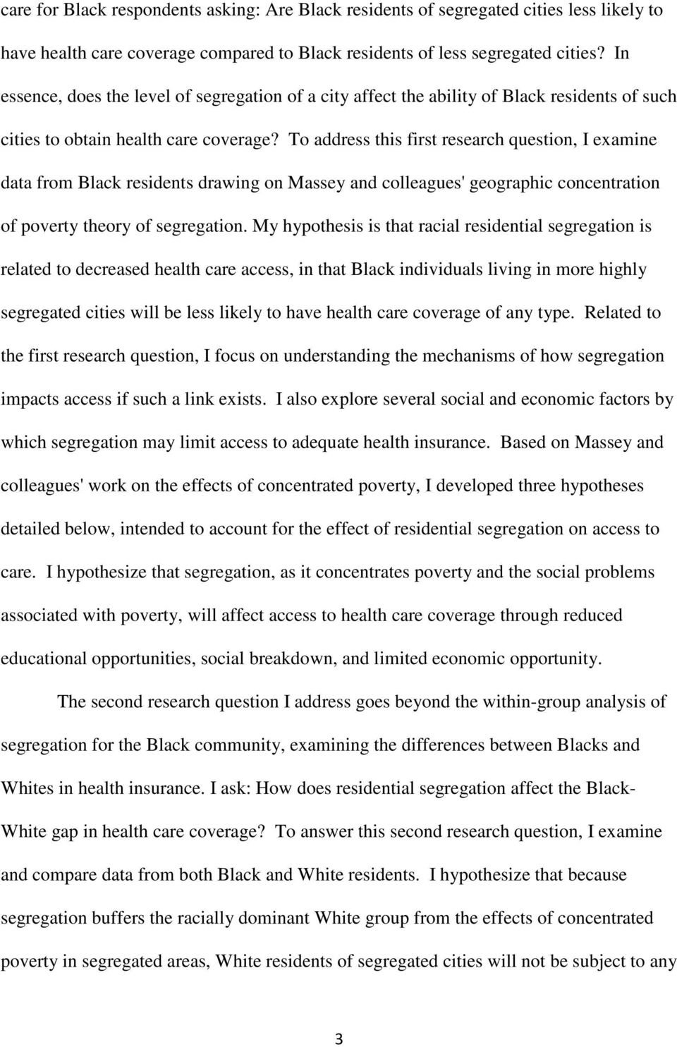 To address this first research question, I examine data from Black residents drawing on Massey and colleagues' geographic concentration of poverty theory of segregation.