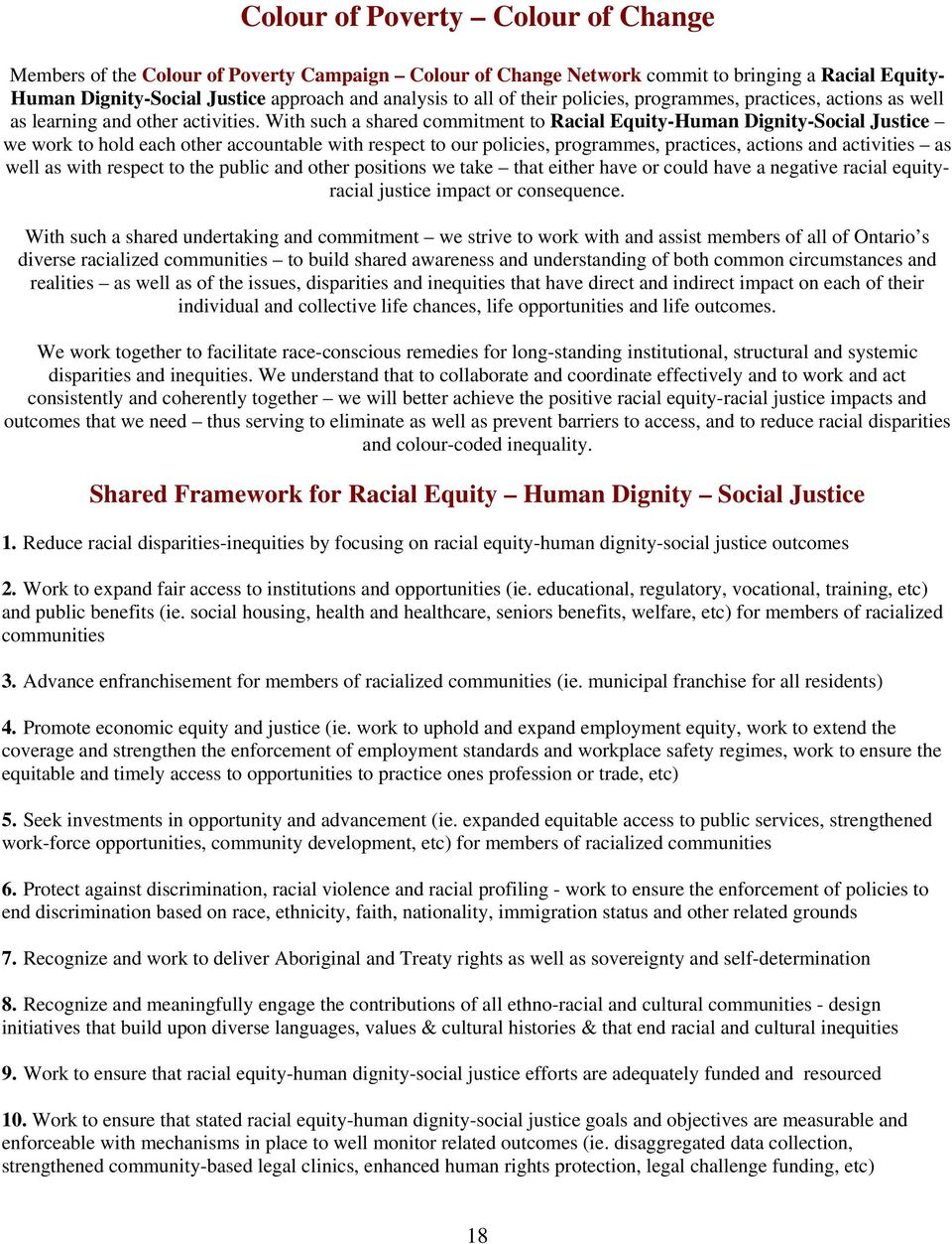 With such a shared commitment to Racial Equity-Human Dignity-Social Justice we work to hold each other accountable with respect to our policies, programmes, practices, actions and activities as well