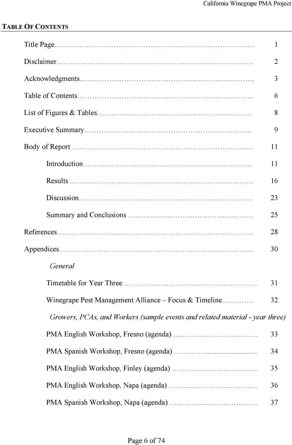 30 General Timetable for Year Three 31 Winegrape Pest Management Alliance Focus & Timeline.
