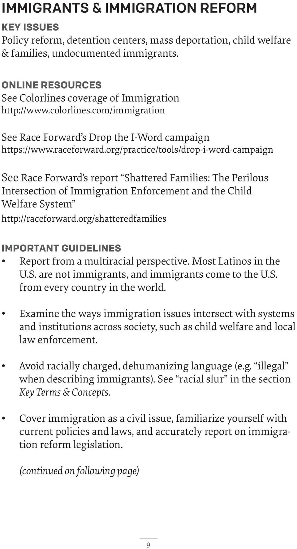 org/practice/tools/drop-i-word-campaign See Race Forward s report Shattered Families: The Perilous Intersection of Immigration Enforcement and the Child Welfare System http://raceforward.