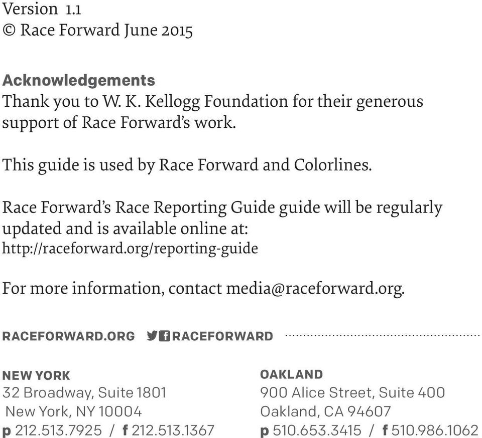Race Forward s Race Reporting Guide guide will be regularly updated and is available online at: http://raceforward.