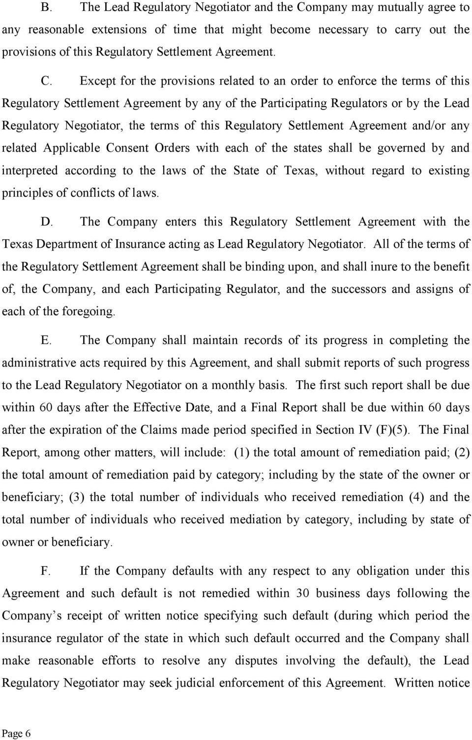 Except for the provisions related to an order to enforce the terms of this Regulatory Settlement Agreement by any of the Participating Regulators or by the Lead Regulatory Negotiator, the terms of